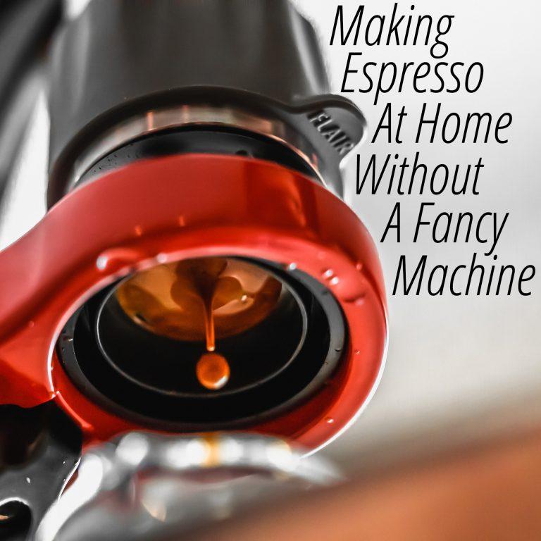 Making Espresso Without a Fancy Machine
